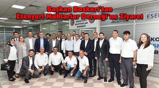 Başkan Bozkurt'tan Esenyurt Muhtarlar Derneği'ne Ziyaret