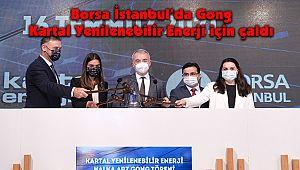 Borsa İstanbul'da gong Kartal Yenilenebilir Enerji için çaldı