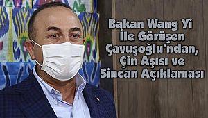 Çavuşoğlu'ndan Çin Aşısı ve Sincan Açıklaması