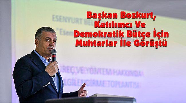 Başkan Bozkurt, Katılımcı Ve Demokratik Bütçe İçin Muhtarlar İle Görüştü