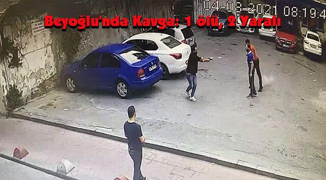 Beyoğlu'nda Kavga: 1 ölü, 2 Yaralı