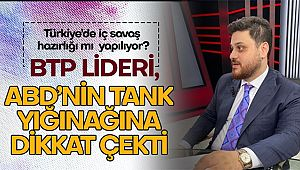 BTP Genel Başkanı Hüseyin Baş: 'Türkiye'de iç savaş hazırlığı mı yapılıyor?'