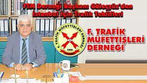 FTM Derneği Başkanı Güleçyüz'den İstanbul İçin Trafik Teklifleri