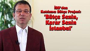 İBB'den Katılımcı Bütçe Projesi: 'Bütçe Senin, Karar Senin İstanbul'