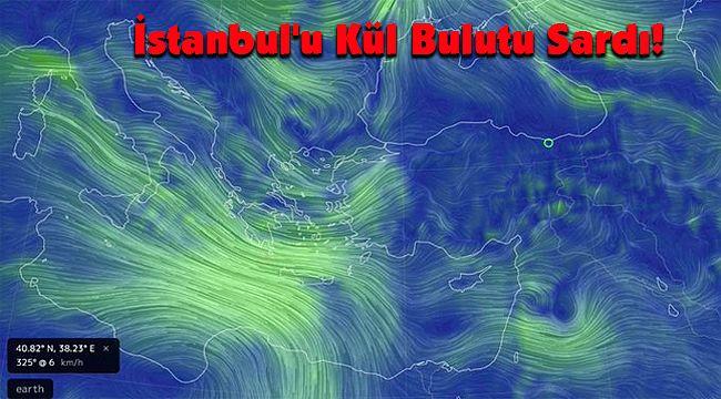 İstanbul'u Kül Bulutu Sardı!