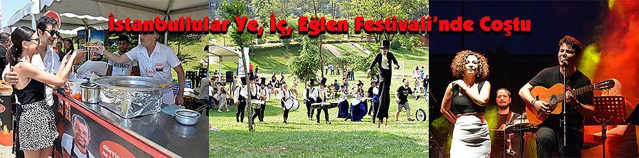İstanbullular Ye, İç, Eğlen Festivali'nde Coştu