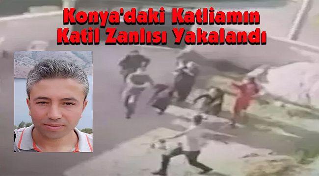 Konya'daki Katliamın Katil Zanlısı Yakalandı