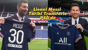 Lionel Messi Tarihi Transferle PSG'de