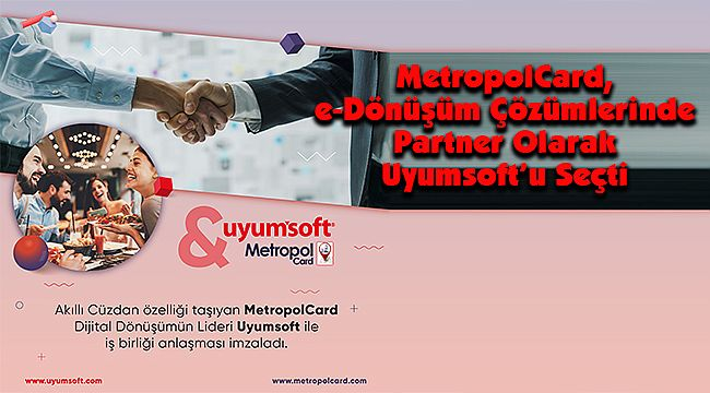 MetropolCard, e-Dönüşüm Çözümlerinde Partner Olarak Uyumsoft'u Seçti