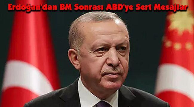 Erdoğan'dan BM Sonrası ABD'ye Sert Mesajlar