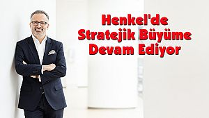 Henkel'de Stratejik Büyüme Devam Ediyor
