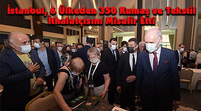 İstanbul, 6 Ülkeden 350 Kumaş ve Tekstil İthalatçısını Misafir Etti