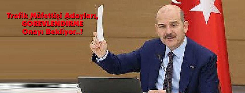 Trafik Müfettişi Adayları, GÖREVLENDİRME Onayı Bekliyor..!
