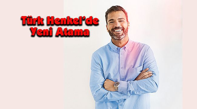 Türk Henkel'de Yeni Atama