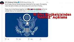 10 Ülke Büyükelçisinden 'HADSİZ' Açıklama