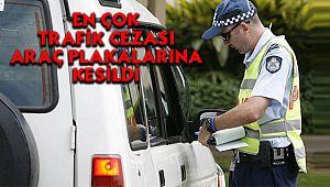 EN ÇOK TRAFİK CEZASI ARAÇ PLAKALARINA KESİLDİ