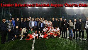Esenler Belediyesi Dostluk Kupası 'Özel'in Oldu