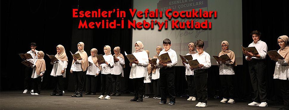 Esenler'in Vefalı Çocukları Mevlid-İ Nebi'yi Kutladı
