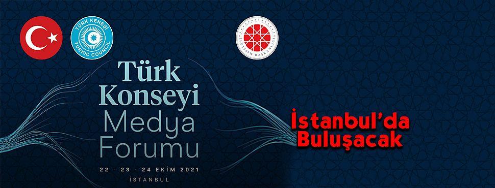 Türk Konseyi, 'Medya Forumu' ile İstanbul'da Buluşacak