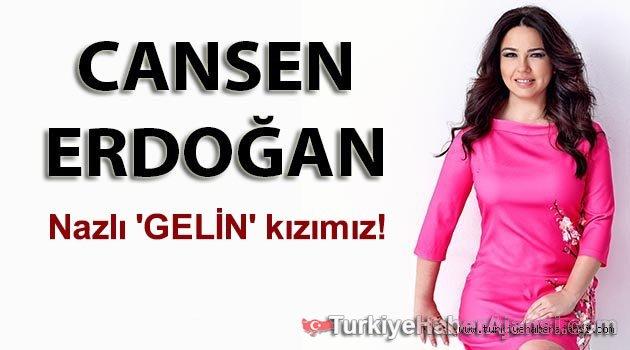 Cansen Erdoğan'ın son yazısı Nazlı 'GELİN' kızımız!