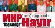 "MHP'nin Ağır Toplarından ""Başkanlığa Hayır"""