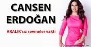 Cansen Erdoğan'ın son yazısı ARALIK'sız sevmeler vakti