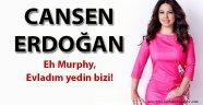 Cansen Erdoğan'ın son yazısı Eh Murphy, Evladım yedin bizi!...